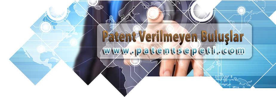Patent Verilmeyen Buluşlar